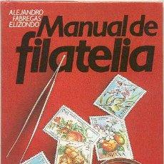 Sellos: MANUAL DE FILATELIA - ALEJANDRO FABREGAS ELIZONDO. Lote 25987224