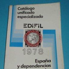 Sellos: CATÁLOGO UNIFICADO ESPECIALIZADO ESPAÑA Y DEPENDENCIAS POSTALES. EDIFIL 1978. Lote 27504373