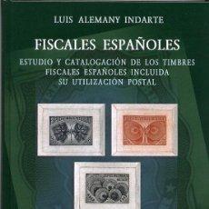 Sellos: FISCALES ESPAÑOLES, CATÁLOGO DE RECIENTE PUBLICACIÓN, POR LUIS ALEMANY.. Lote 58125726
