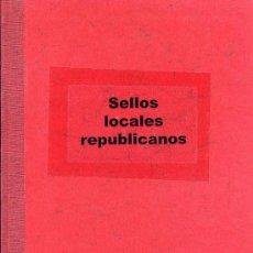 Sellos: GUERRA CIVIL - CATÁLOGO SELLOS LOCALES REPUBLICANOS - REPUBLIKANISCHE LOKALMARKEN. Lote 27208417