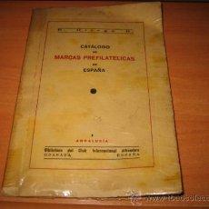 Sellos: CATALOGO DE MARCAS PREFILATELICAS DE ESPAÑA .-1 ANDALUCIA.-POR E.ORTEGA 1953. Lote 14293462