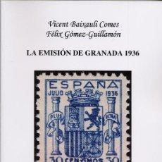 Sellos: LA EMISIÓN DE GRANADA 1936, EDITADO EN VALENCIA EN 2009. VICENTE BAIXAULI Y FÉLIX GÓMEZ-GUILLAMÓN.. Lote 27371233
