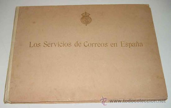 LOS SERVICIOS DE CORREOS EN ESPAÑA : CARTOGRAFÍA Y PLANOS QUE REPRESENTAN SU ESTADO ACTUAL Y EL PROY (Filatelia - Sellos - Catálogos y Libros)