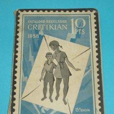 Sellos: CATALOGO REGULADOR CRITIKIAN 1958. ESPAÑA, COLONIAS Y EX-COLONIAS. Lote 23255352