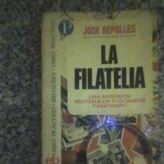 Sellos: LA FILATELIA, UNA INVERSION RENTABLE, POR JOSÉ REPOLLES - BRUGUERA - ESPAÑA - 1972. Lote 27482487