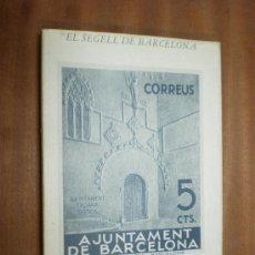 Sellos: CATALEG DE LA COL-LECCIO DE JOAN B. CENDROS EL SEGELL DE BARCELONA EDICIONS PROA BARCELONA 1978. Lote 17199981