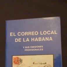 Sellos: LIBRITO CATALOGO EL CORREO LOCAL DE LA HABANA Y SUS EMISIONES PROVISIONALES. CUBA. Lote 22900878