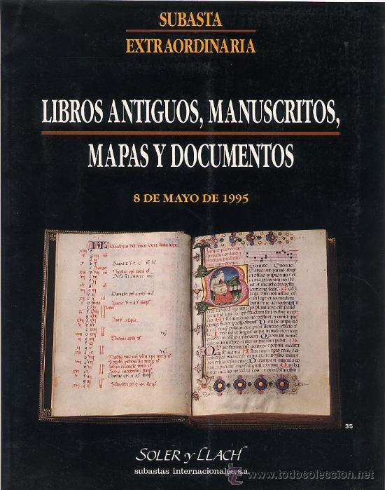 SUBASTA LIBROS ANTIGUOS, MANUSCRITOS, MAPAS Y DOCUMENTOS SOLER Y LLACH MAYO 1995