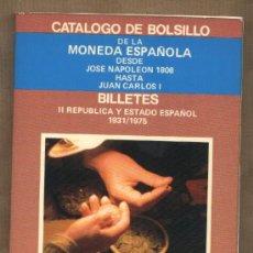 Sellos: CATÁLOGO DE BOLSILLO DE LA MONEDA ESPAÑOLA DESDE NAPOLEÓN A JUAN CARLOS. BILLETES.JAIME PAZ BERNARDO. Lote 22563280