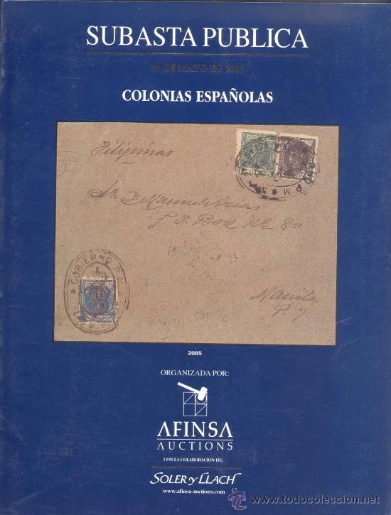 CATÁLOGO AFINSA DE SUBASTA DE GRANDES PIEZAS DE COLONIAS ESPAÑOLAS. Y OTRO DE CLÁSICOS DE ESPAÑA. (Filatelia - Sellos - Catálogos y Libros)