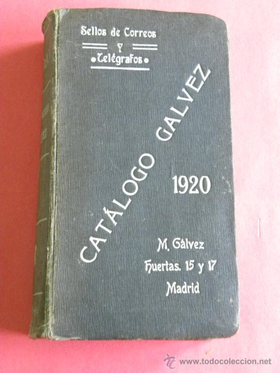 CATÁLOGO GALVEZ SELLOS CORREOS Y TELEGRÁFOS DEL MUNDO INCLUIDO ESPAÑA 1920 (Filatelia - Sellos - Catálogos y Libros)