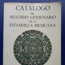 Sellos: CATALOGO DEL SEGUNDO CENTENARIO DE LA ESTAMPILLA MEXICANA - 1956-1981 - SELLOS - EDITADO POR CLIXEMA. Lote 25512585