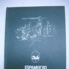 Francobolli: FILATELIA.ESPAMER´80.ALBUM EDICION NUMERADA DE 500 EJEMPLARES.MADRID ANFIL 1980.20X27 CMS. Lote 28037826