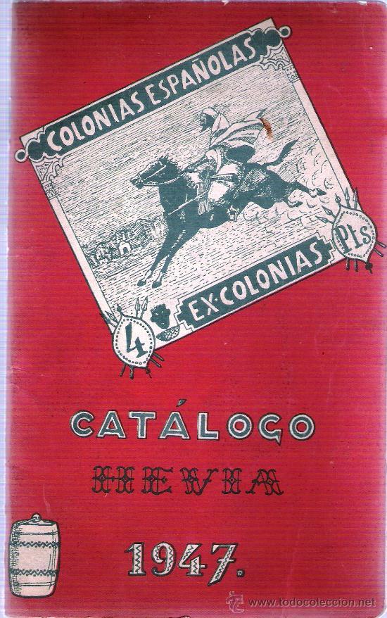CATALOGO FILATELIA COLONIAS ESPAÑOLAS Y EXCOLONIAS 1947 (Filatelia - Sellos - Catálogos y Libros)