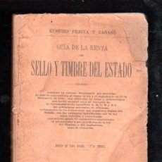 Sellos: GUIA DE LA RENTA DEL SELLO Y TIMBRE DEL ESTADO POR EUSEBIO FREIXA Y RABASO - 1886. Lote 29527201