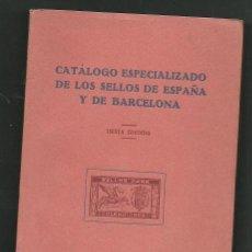Sellos: TCX- CATALOGO ESPECIALIZADO DE LOS SELLOS DE ESPAÑA Y DE BARCELONA - SEXTA EDICION - POR FRANCISCO . Lote 30118435