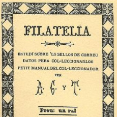 Sellos: FILATELIA : ESTUDI SOBRE´LS SELLOS DE CORREU…/ A. COMAS I TORREGROSSA – 1948 * FACSÍMIL * CATALÁN . Lote 30325351