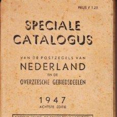 Sellos: .CATALOGO SPECIALE VAN POSTZEGELS NEDERLAND OVERZEESCHE GEBIEDSDEELEN 1947. Lote 31209234