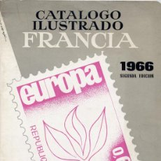 Sellos: CATALOGO ILUSTRADO FRANCIA 1966 RICARDO DE LAMA SEGUNDA EDICION. Lote 31296237