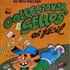 Sellos: COLECCIONAR SELLOS ES FÁCIL - JOSÉ MARÍA GOMIS SEGUÍ 1979. Lote 31404318
