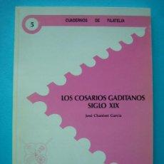 Sellos: FILATELIA LIBRO - LOS COSARIOS GADITANOS DEL SIGLO XIX POR JOSE CHANIVET. Lote 31412279