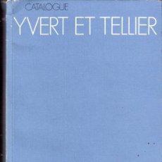 Sellos: CATALOGUE YVERT ET TELLIER.1981.TIMBRES DE FRANCE.ANDORRE.EUROPA.MONACO.NATIONS UNIES.. Lote 31835039