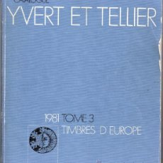 Sellos: CATALOGUE YVERT ET TELLIER.1981.TOME 3. TIMBRES D' EUROPE.. Lote 31835305