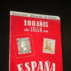 Timbres: CATALOGO RICARDO DE LAMA 100 AÑOS DE SELLO EN ESPAÑA 1850 - 1950. Lote 34243480