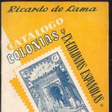 Sellos: CATALOGO DE SELLOS COLONIAS Y EX-COLONIAS - 1957 - RICARDO DE LAMA. Lote 34282684