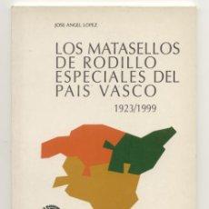 Sellos: LOS MATASELLOS DE RODILLO ESPECIALES DEL PAÍS VASCO 1923 - 1999. Lote 34480318