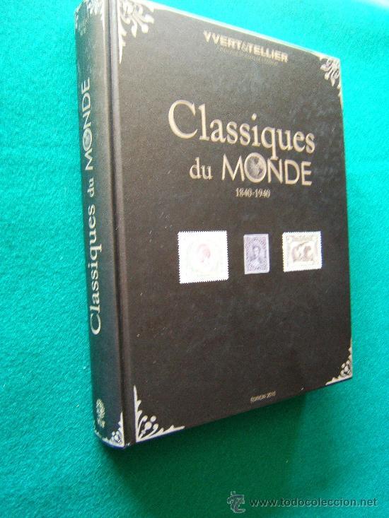 YVERT & TELLIER. CLASSIQUES DU MONDE - 1840/1940 - NUEVO -TODOS LOS SELLOS DEL MUNDO- 2010 - 1ª EDIT (Filatelia - Sellos - Catálogos y Libros)