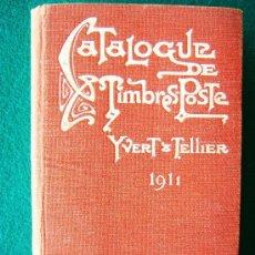 Sellos: CATALOGUE PRIX COURANT DE TIMBRES POSTE - YVERT & TELLIER - TODO EL MUNDO - ILUSTRADO B/N - 1911 . Lote 35213455