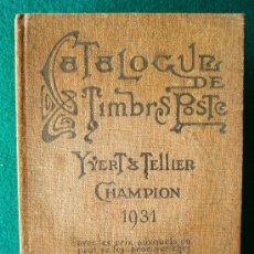 Sellos: CATALOGUE PRIX COURANT DE TIMBRES POSTE - YVERT & TELLIER - SELLOS DE TODO EL MUNDO - 1931 . Lote 35213622