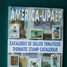 Sellos: AMERICA - UPAEP - CATALOGO DE SELLOS TEMATICOS - SEMI ESPECIALIZADO - DOMFIL- 2000 - 1ª EDICION. Lote 35249818