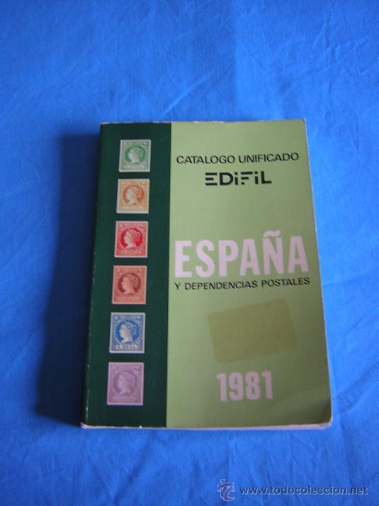 CATÁLOGO DE FILATELIA UNIFICADO EDIFIL, ESPAÑA Y DEPENDENCIAS POSTALES 1981 (Filatelia - Sellos - Catálogos y Libros)