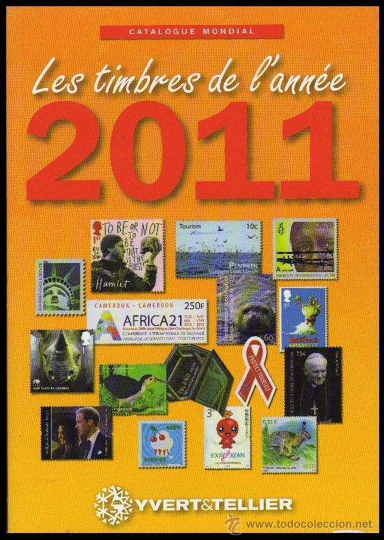 YVERT&TELLIER . 2011 . SELLOS DEL AÑO . CATÁLOGO MUNDIAL. (Filatelia - Sellos - Catálogos y Libros)