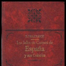 Sellos: LOS SELLOS DE CORREOS DE ESPAÑA Y SUS COLONIAS . RUDOLF FRIEDERICH . EDIFIL. Lote 37419557