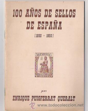 100 AÑOS DE SELLOS DE ESPAÑA-1850 POR-ENRIQUE PUIGFERRAT CON DEDICATORIA DEL AUTOR (Filatelia - Sellos - Catálogos y Libros)