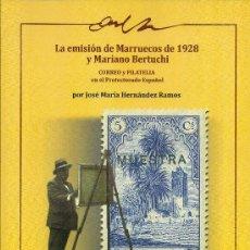 Selos: * FILATELIA * LA EMISIÓN DE MARRUECOS DE 1928 Y MARIANO BERTUCHI / J.M. HERNÁNDEZ RAMOS. Lote 38920690
