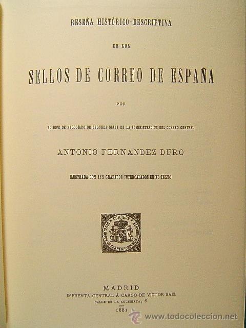 RESEÑA HISTORICO DESCRIPTIVA DE LOS SELLOS DE CORREO DE ESPAÑA-ANTONIO FERNANDEZ DURO-2002 DE 1881. (Filatelia - Sellos - Catálogos y Libros)