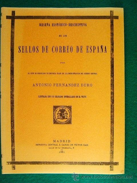 Sellos: RESEÑA HISTORICO DESCRIPTIVA DE LOS SELLOS DE CORREO DE ESPAÑA-ANTONIO FERNANDEZ DURO-2002 DE 1881. - Foto 2 - 39615587