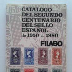 Sellos: CATALOGO DEL SEGUNDO CENTENARIO DEL SELLO ESPAÑOL DE 1950 A 1980 - FILABO - SELLOS FILATELIA. Lote 41368750
