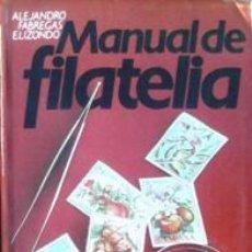 Sellos: MANUAL DE FILATELIA, ALENADRO FABREGAS ELIZONDO. Lote 41419899