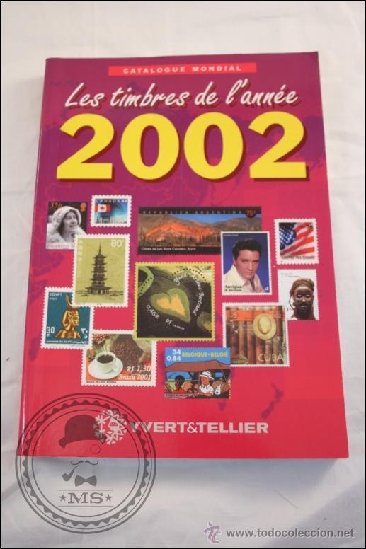 CATÁLOGO DE SELLOS - LES TIMBRES DE L'ANNÉE 2002 - YVERT & TELLIER - CATÁLOGO MUNDIAL - FRANCÉS (Filatelia - Sellos - Catálogos y Libros)