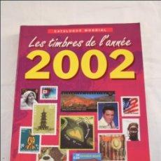 Sellos: CATÁLOGO DE SELLOS - LES TIMBRES DE L'ANNÉE 2002 - YVERT & TELLIER - CATÁLOGO MUNDIAL - FRANCÉS. Lote 41662076