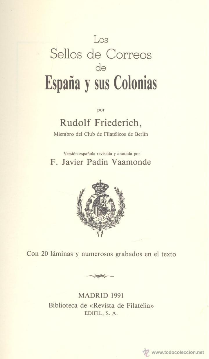 R. FRIEDERICH. LOS SELLOS DE CORREOS DE ESPAÑA Y SUS COLONIAS. FACSÍMIL EDICIÓN 1894. MADRID, 1991 (Filatelia - Sellos - Catálogos y Libros)