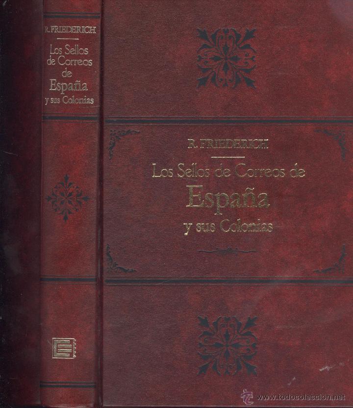 Sellos: R. FRIEDERICH. Los sellos de correos de España y sus colonias. Facsímil edición 1894. Madrid, 1991 - Foto 2 - 42181141