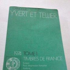 Sellos: CATALOGO SELLOS YVERT ET TELLIER 1974 TIMBRES DE FRANCE,FRANCIA,EUROPA, ANDORRA, AFRICA, MONACO,.... Lote 42191969
