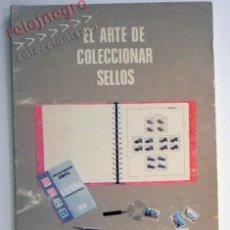 Sellos: EL ARTE DE COLECCIONAR SELLOS - ANTONIO SERRANO EDIFIL FILATELIA COLECCIONISMO SELLO - GUÍA LIBRO CT. Lote 44643046