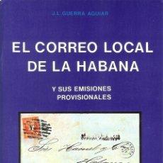 Sellos: EL CORREO LOCAL DE LA HABANA Y SUS EMISIONES PROVISIONALES (J.L. GUERRA AGUIAR). Lote 44988173